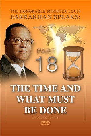 The Time And What Must Be Done Pt 18