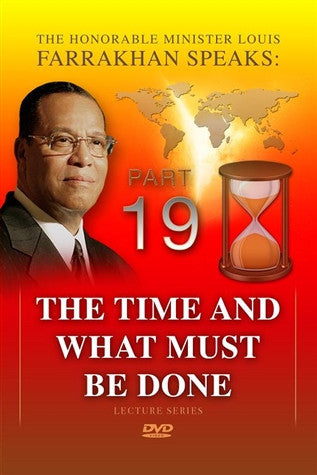 The Time And What Must Be Done Pt 19