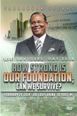 How Strong Is Our Foundation; Can We Survive?-Saviours' Day 2014