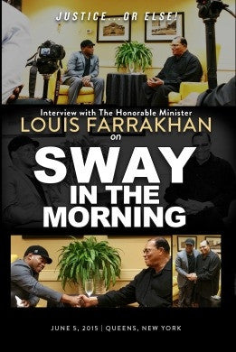 Justice or Else! :Interview with The Honorable Minister Louis Farrakhan on Sway in The Morning (DVD)