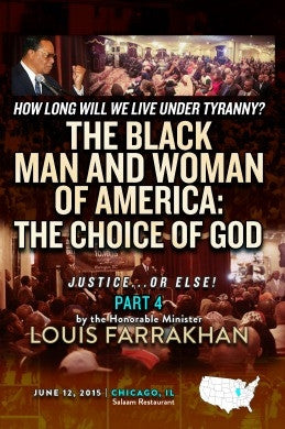 Justice or Else! Pt. 4: How Long Will We Live Under Tyranny? The Black Man and Woman of America: The Choice of God