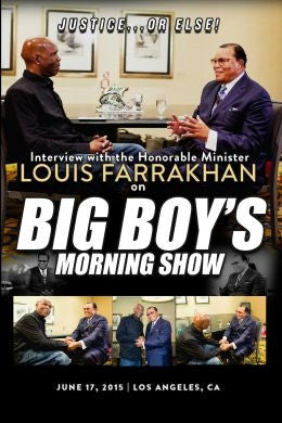 Justice Or Else! Interview with The Honorable Minister Louis Farrakhan on Big Boy's Morning Show DVD)