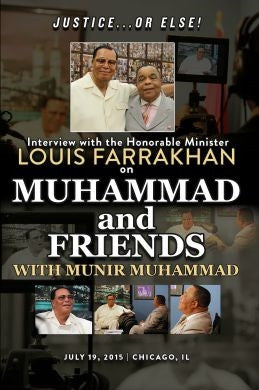Justice Or Else! Interview with The Honorable Minister Louis Farrakhan on Muhammad and Friends with Munir Muhammad (DVD)