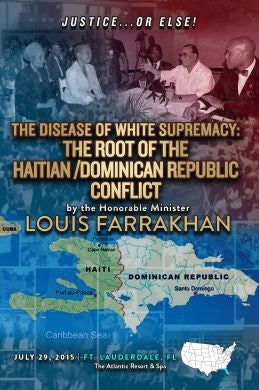 Justice Or Else! The Disease of White Supremacy: The Root of The Haitian/Dominican Republic Conflict (DVD)