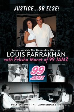 Justice Or Else! Interview with The Honorable Minister Louis Farrakhan on Miami's 99 Jamz with Felicia Monet (DVD)