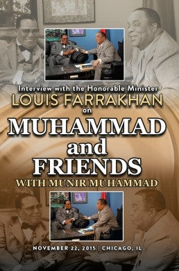 Interview with The Honorable Minister Louis Farrakhan with Munir Muhammad on Muhammad and Friends (DVD)