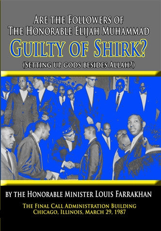 Are the Followers of the Honorable Elijah Muhammad Guilty of Shirk? (DVD)