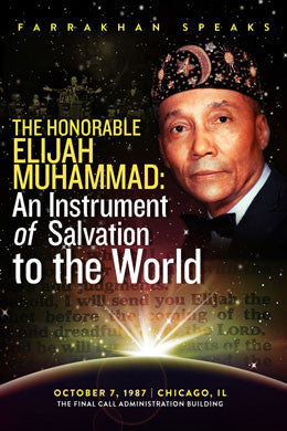 The Honorable Elijah Muhammad: An Instrument of Salvation to the World