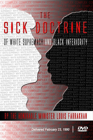 The Sick Doctrine Of White Supremacy And Black Inferiority (DVD)