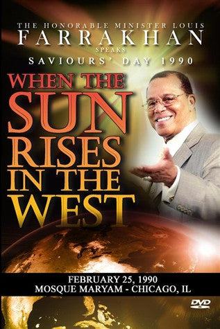 When The Sun Rises In The West: Saviours's Day 1990