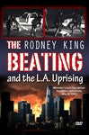 The Rodney King Beating and the Los Angeles Uprising
