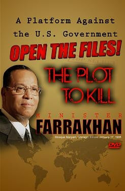 Open The Files: The Plot To Kill Minister Farrakhan