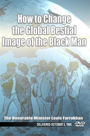How to Change the Global Bestial Image of the Black Man