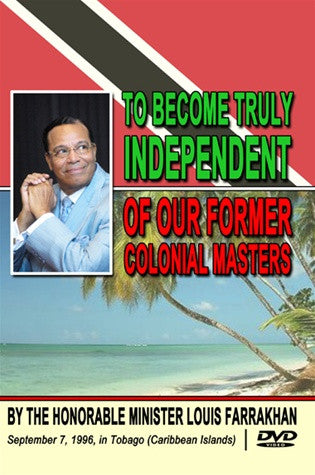 To Become Truly Independent Of Our Former Colonial Masters (DVD)