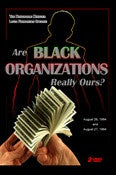 Are Black Organizations Really Ours? (DVD Set)