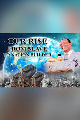 Our Rise From Slave to Nation Builder