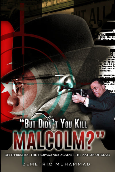But Didn't You Kill Malcolm X
