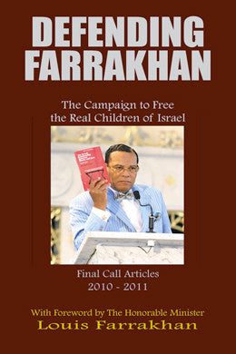 Defending Farrakhan: The Campaign to Free The Real Children of Israel