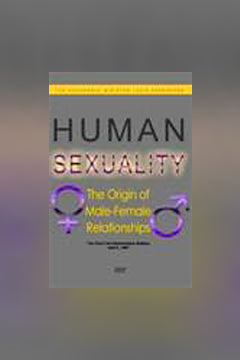 Human Sexuality: The Origin of Male/Female Relationships
