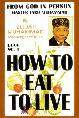 How To Eat To Live Book 1 (Soft Cover)