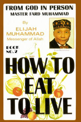How To Eat To Live Book 2 (Soft Cover)