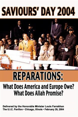 Saviours' Day 2004, Reparations: What Does America and Europe Owe?