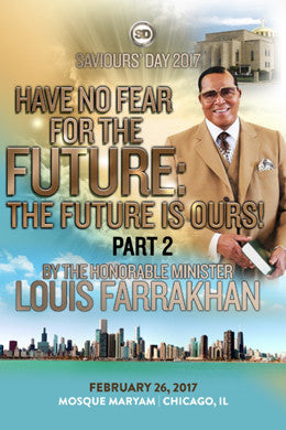 Pt. 2 - Have No Fear For The Future: The Future Is Ours!