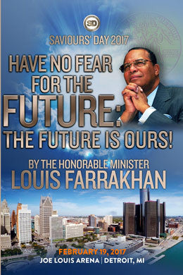 Saviours' Day 2017 - Have No Fear For The Future: The Future Is Ours!