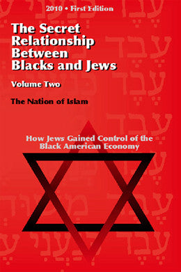 The Secret Relationship Between Blacks and Jews Volume 2