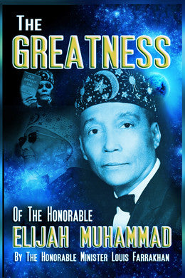The Greatness of the Honorable Elijah Muhammad