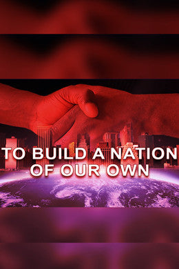 To Build A Nation of Our Own