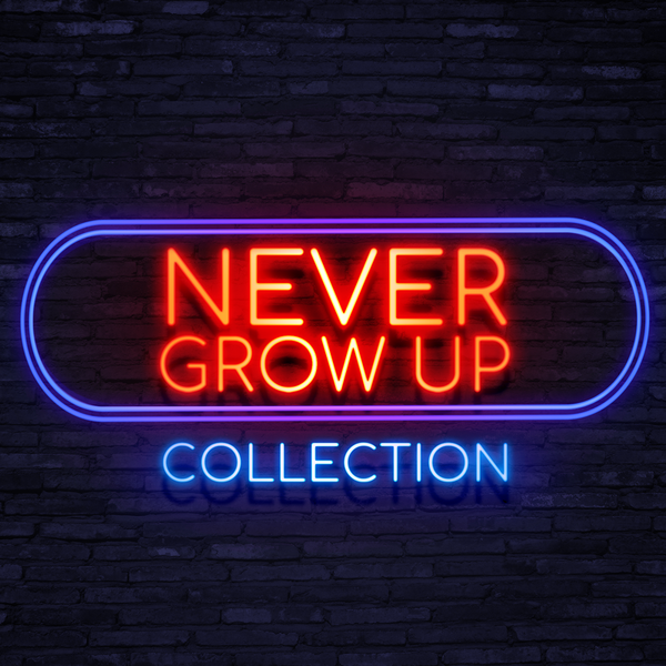 Never Grow Up Collection