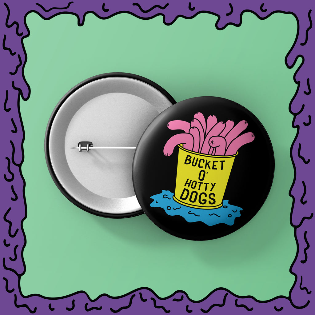 Bucket O' Hotty Dogs - Button