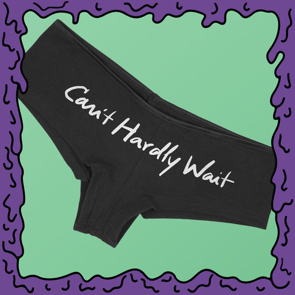 can't hardly wait underwear boyshorts shorties undies moist