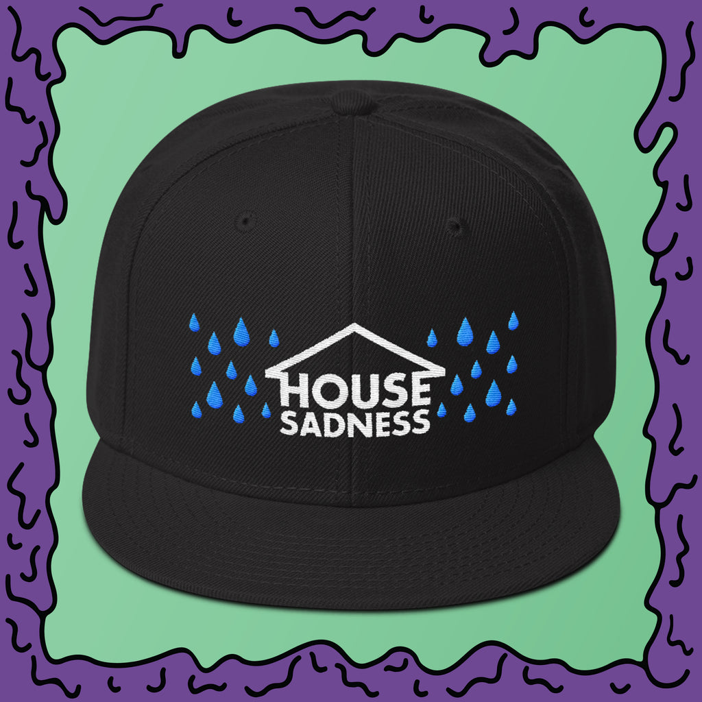 House Sadness - Snapback Hat