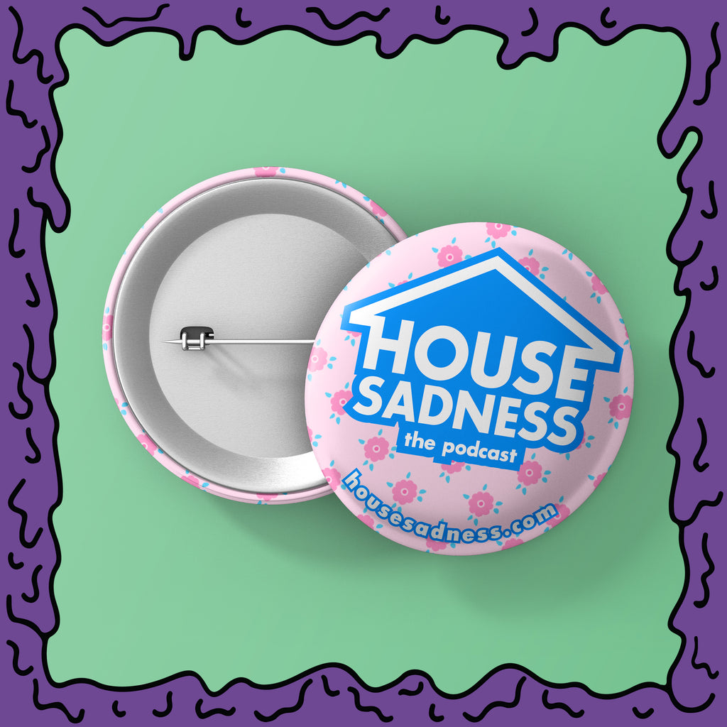 House Sadness - Logo - Button