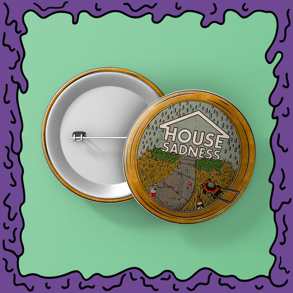 House Sadness - Circle Logo - Button