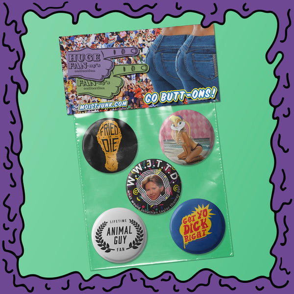 Huge FANny's - Button Pack - 03