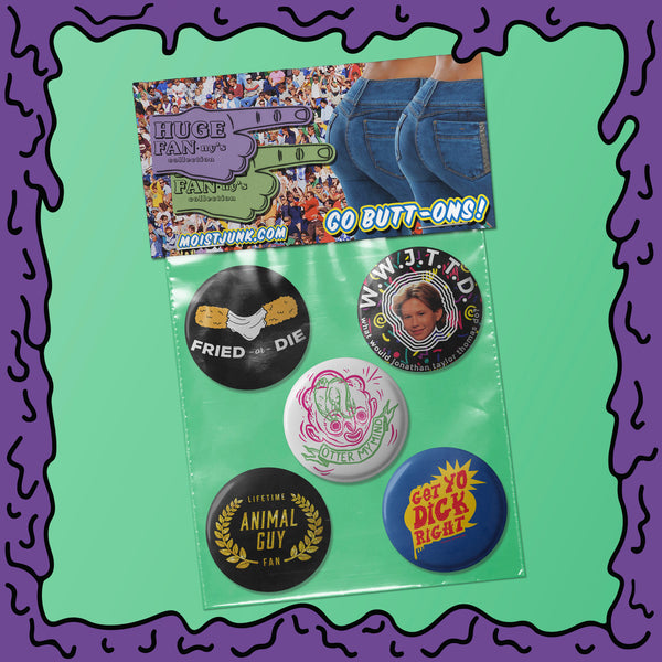 Huge FANny's - Button Pack - 04