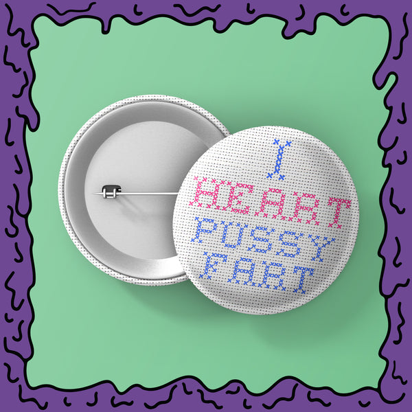 I HEART PUSSYFART - Cross Stitch - Button