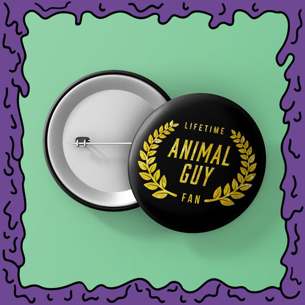 "Lifetime ""Animal Guy"" Fan - Button"