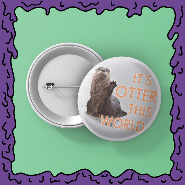 Otter this World - Button