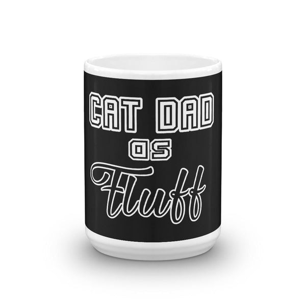 Cat Dad as Fluff Mug - Home Decor - Monty Boy