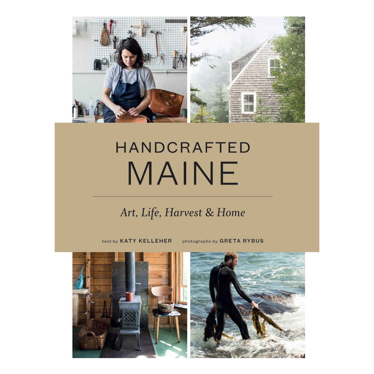 handcrafted maine: art, life, harvest & home