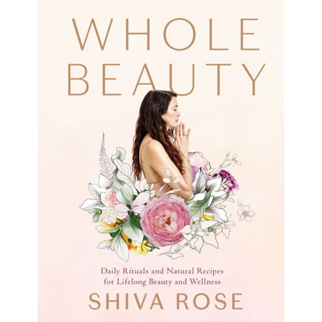 Whole Beauty by Shiva Rose