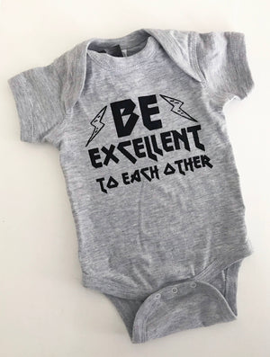 Be Excellent To Each Other Baby Bodysuit