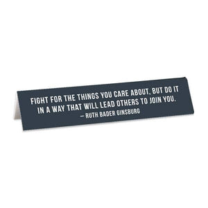 Fight For the Things RBG Quote Desk Sign