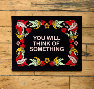 You Will Think of Something 11x14 Print