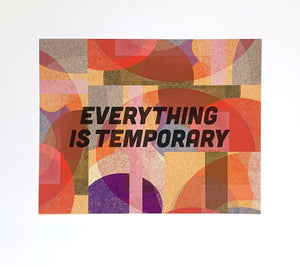 Everything is Temporary Print