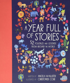 A Year Full of Stories: 52 Folktales and Legends From Around the World